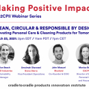 MAKING POSITIVE IMPACT WEBINAR SERIES - Clean, Circular & Responsible by Design: Innovating Personal Care & Cleaning Products for Tomorrow