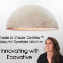 Cradle to Cradle Certified™ Material Spotlight Webinar: Innovating with Ecovative